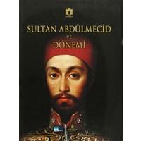Sultan Abdülmecid ve Dönemi