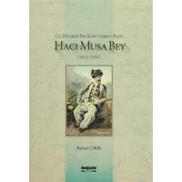 Üç Devirde Bir Kürt Aşireti Reisi Hacı Musa Bey (1853-1928)