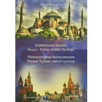 Kültürlerarası İletişim : Rusya - Türkiye Kültür Diyaloğu