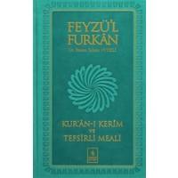 Feyzü'l Furkan Kur'an-ı Kerim ve Tefsirli Meali (Orta Boy - Musaflı)