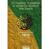 Et-Teshilü'D-Daruri Li-Mesaili'l-Kuduri Tercümesi - Sorulu Cevaplı Oruç