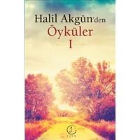 Halil Akgün'den Öyküler 1