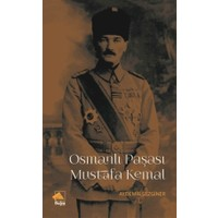 Osmanlı Paşası Mustafa Kemal