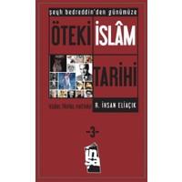 Öteki İslam Tarihi 3. Cilt - Şeyh Bedreddin'den Günümüze - Recep İhsan Eliaçık