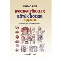 Avrupa Türkler ve Büyük Bozkır Kıpçaklar