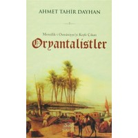 Memalik-i Osmaniyye'yi Keşfe Çıkan Oryantalistler