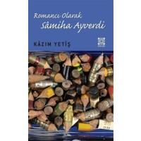 Romancı Olarak Samiha Ayverdi