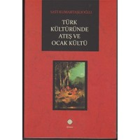 Türk Kültüründe Ateş ve Ocak Kültü
