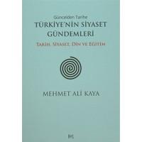Güncelden Tarihe Türkiye'nin Siyaset Gündemleri