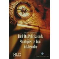 Türk Dış Politikasında Stratejiler ve Yeni Yaklaşımlar