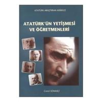 Atatürk'ün Yetişmesi ve Öğretmenleri