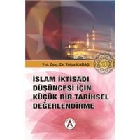 İslam İktisadı Düşüncesi İçin Küçük Bir Tarihsel Değerlendirme