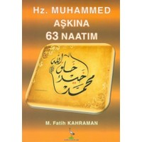 Hz. Muhammed Aşkına 63 Naatım