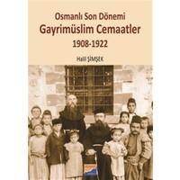 Osmanlı Son Dönemi Gayrimüslim Cemaatler 1908-1922