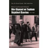 Din-Siyaset ve Toplum İlişkileri Üzerine (1923-1960)