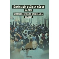 Türkiye'nin Değişen Nüfus Yapısı - Murat Yılmaz
