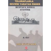 Telgraflarla Devrim Yaratan Önder Mustafa Kemal Atatürk 2. Cilt