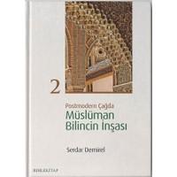 Postmodern Çağda Müslüman Bilincin İnşası 2