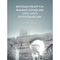 Bogdan Filov'un Balkan Savaşları (1912 - 1913) Fotoğrafları