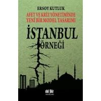 Afet ve Kriz Yönetiminde Yeni Bir Model Tasarımı: İstanbul Örneği