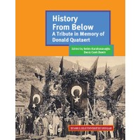 History From Below: A Tribute İn Memory Of Donald Quataert
