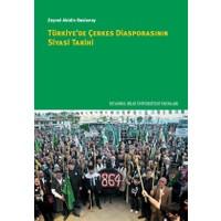 Türkiye'De Çerkes Diasporasının Siyasi Tarihi