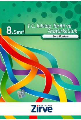 Zirve Yayınları 8. Sınıf T.C. İnkılap Tarihi Ve Atatürkçülük Soru Bankası