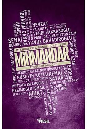 Meşhurlarla Gönül Sohbetleri - Mihmandar