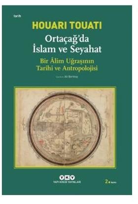 Ortaçağda İslam Ve Seyahat-Houari Touati