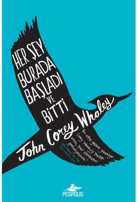 Her Şey Burada Başladı Ve Bitti - John Corey Whaley