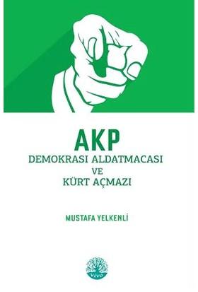 Akp (Demokrasi Aldatmacası Ve Kürt Açmazı)