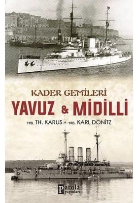 Kader Gemileri: Yavuz Ve Midilli - YRB TH. Karus