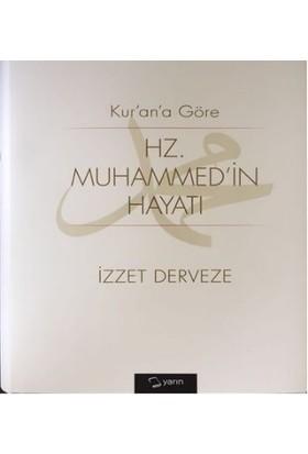 Kurana Göre Hz. Muhammed'İn Hayatı - İzzet Derveze