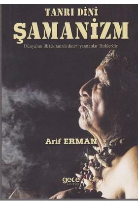 Tanrı Dini Şamanizm - Arif Erman