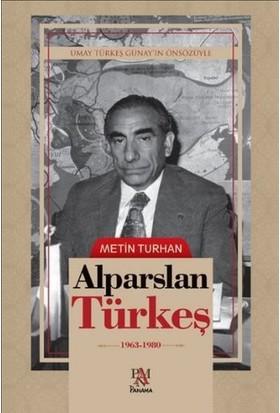 Alpaslan Türkeş (1963 - 1980)