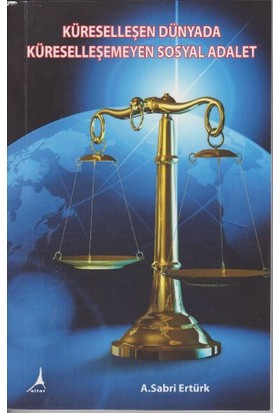 Küreselleşen Dünyada Küreselleşemeyen Sosyal Devlet