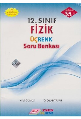 Esen Yayınları 12. Sınıf Fizik Üçrenk Soru Bankası