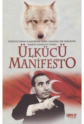 Ülkücü Manifesto - Kürşat Tonguç