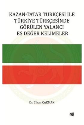 Kazan: Tatar Türkçesi İle Türkiye Türkçesinde Görülen Yalancı Eş Değer Kelimeler