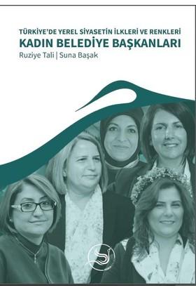 Türkiye'De Yerel Siyasetin İlkleri Ve Renkleri Kadın Belediye Başkanları
