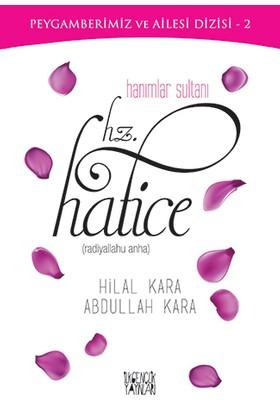 Hanımlar Sultanı: Hz. Hatice - Abdullah Kara