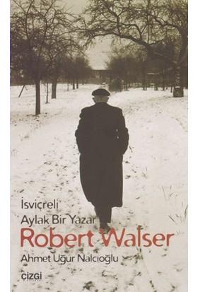 İsviçreli Aylak Bir Yazar: Robert Walser