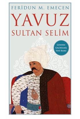 Yavuz Sultan Selim - Feridun M. Emecen - Feridun M. Emecen
