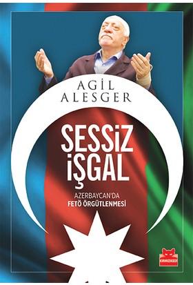 Sessiz İşgal (Azerbaycan'Da Fetö Örgütlenmesi)