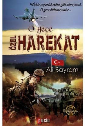 O Gece Özel Harekat - Ali Bayram