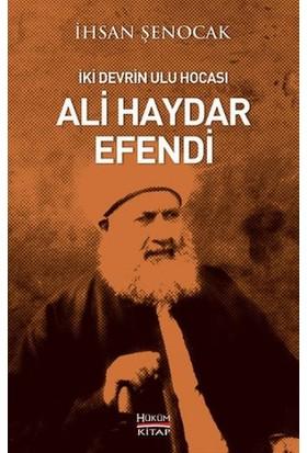 İki Devrin Ulu Hocası Ali Haydar Efendi
