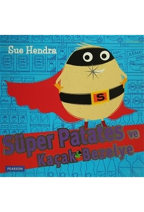 Süper Patates ve Kaçak Bezelye - Sue Hendra