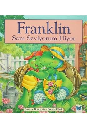 Franklin Seni Seviyorum Diyor