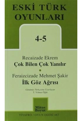 Eski Türk Oyunları 4-5 Çok Bilen Çok Yanılır - İlk Göz Ağrısı