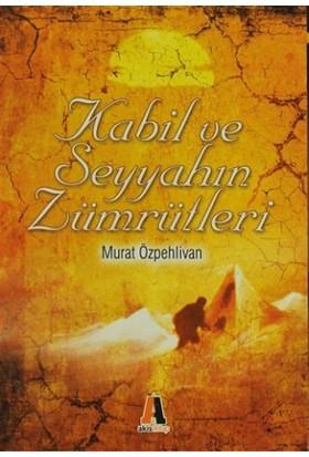 Kabil ve Seyyahın Zümrütleri
